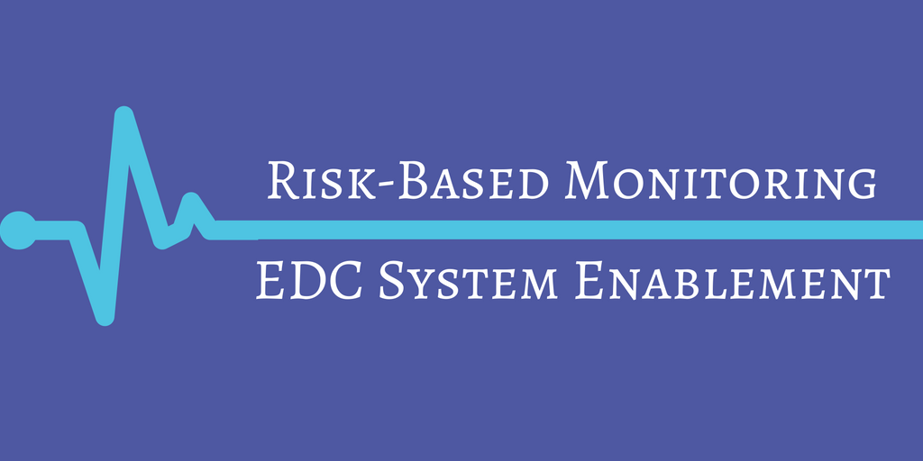 Risk-based Monitoring EDC System Enablement.png